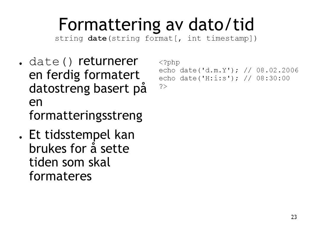 Formattering av dato/tid string date(string format[, int timestamp])